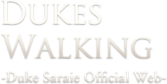 DukesWalking Duke Saraie Official Web